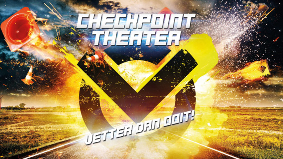 Checkpoint Theater (8+) - Vetter dan ooit!